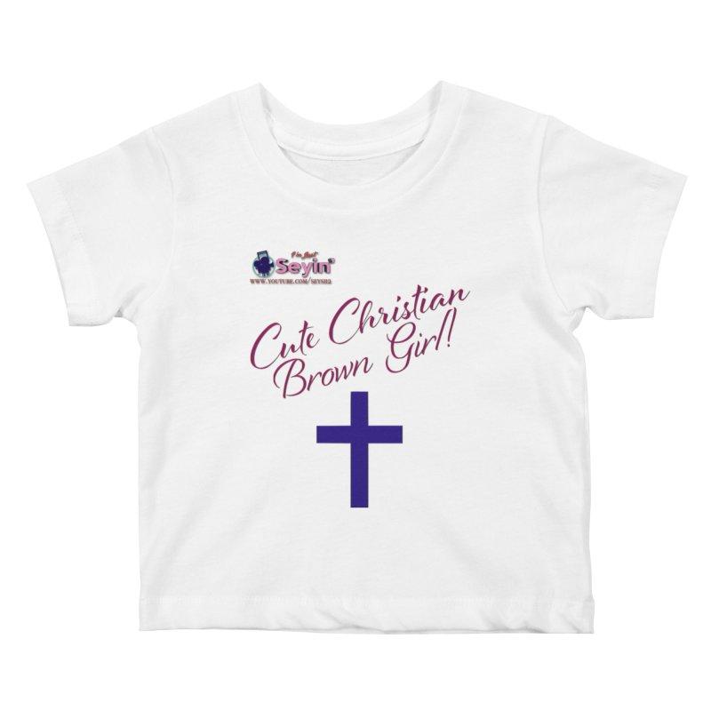 Cute Christian Brown Girl 2 Kids Baby T-Shirt by I'm Just Seyin' Shoppe