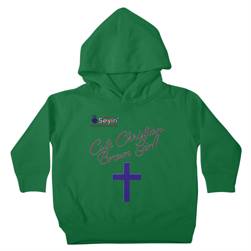 Cute Christian Brown Girl 2 Kids Toddler Pullover Hoody by I'm Just Seyin' Shoppe