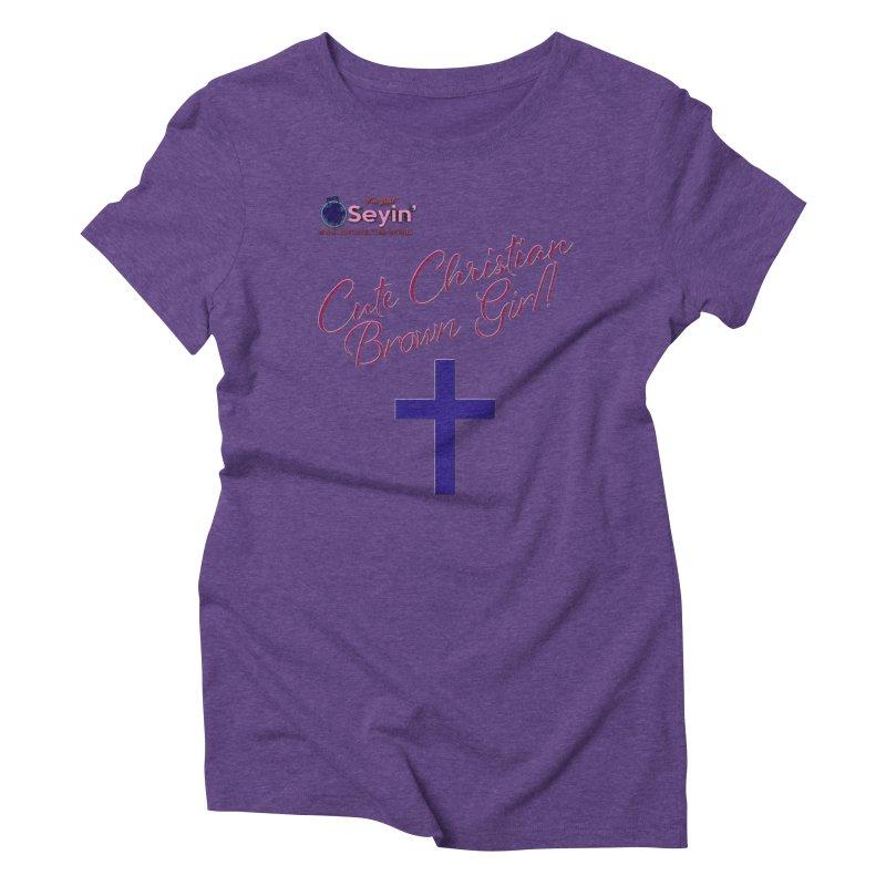 Cute Christian Brown Girl 2 Women's Triblend T-Shirt by I'm Just Seyin' Shoppe