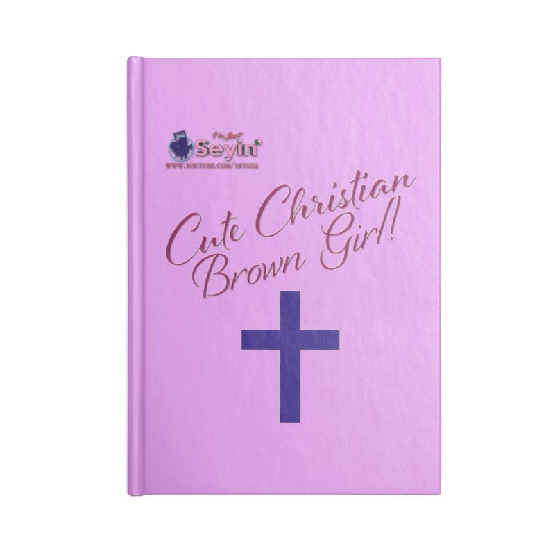 Cute Christian Brown Girl 2 Accessories Blank Journal Notebook by I'm Just Seyin' Shoppe
