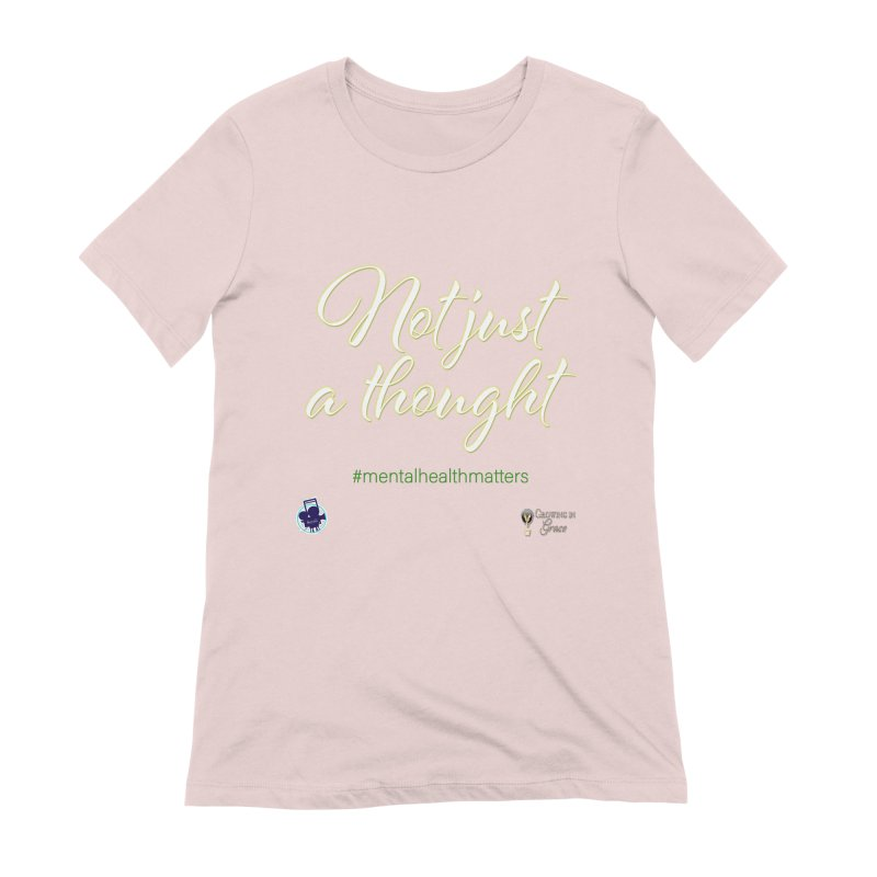 Not Just A Thought Women's Extra Soft T-Shirt by I'm Just Seyin' Shoppe