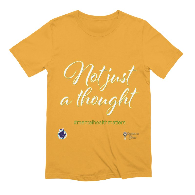 Not Just A Thought Men's Extra Soft T-Shirt by I'm Just Seyin' Shoppe