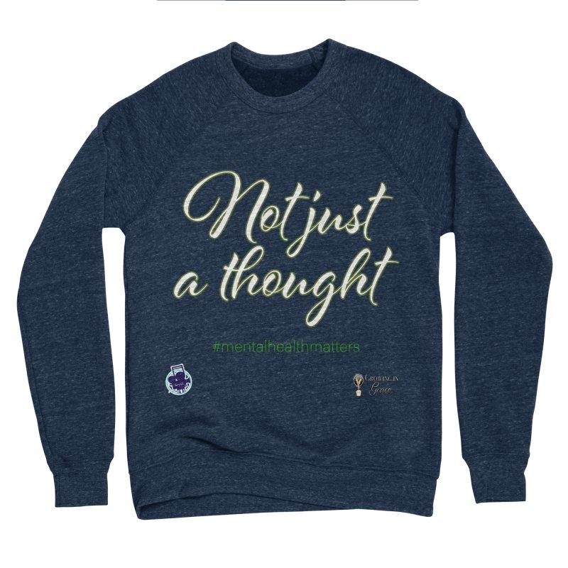 Not Just A Thought Men's Sponge Fleece Sweatshirt by I'm Just Seyin' Shoppe