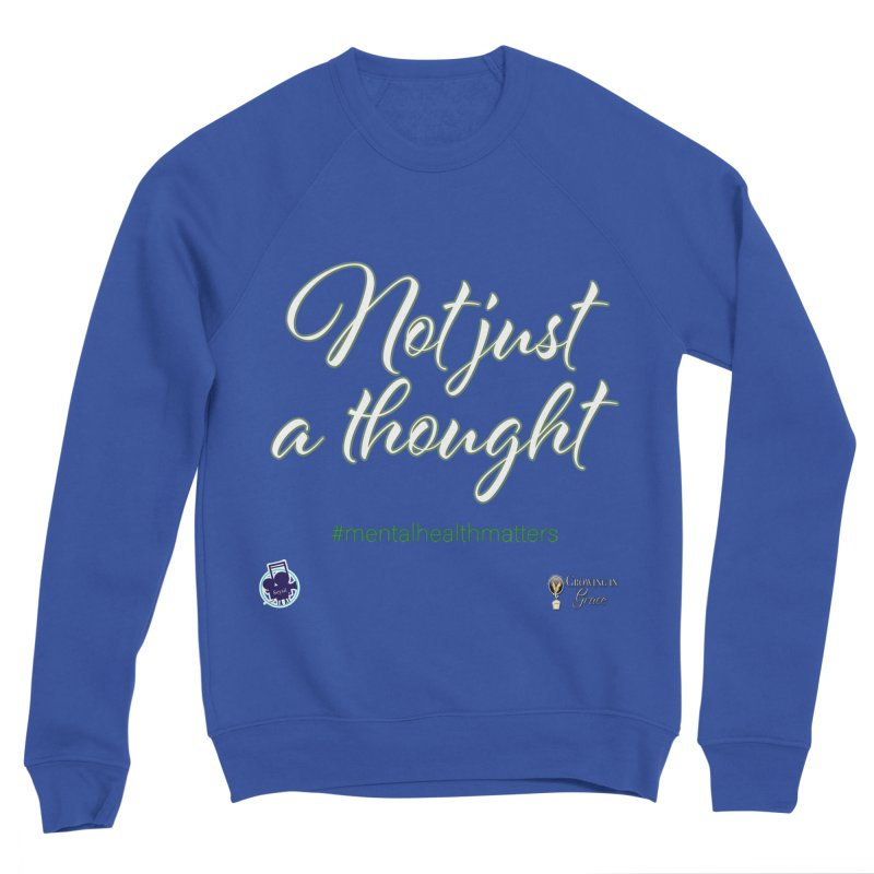Not Just A Thought Men's Sweatshirt by I'm Just Seyin' Shoppe
