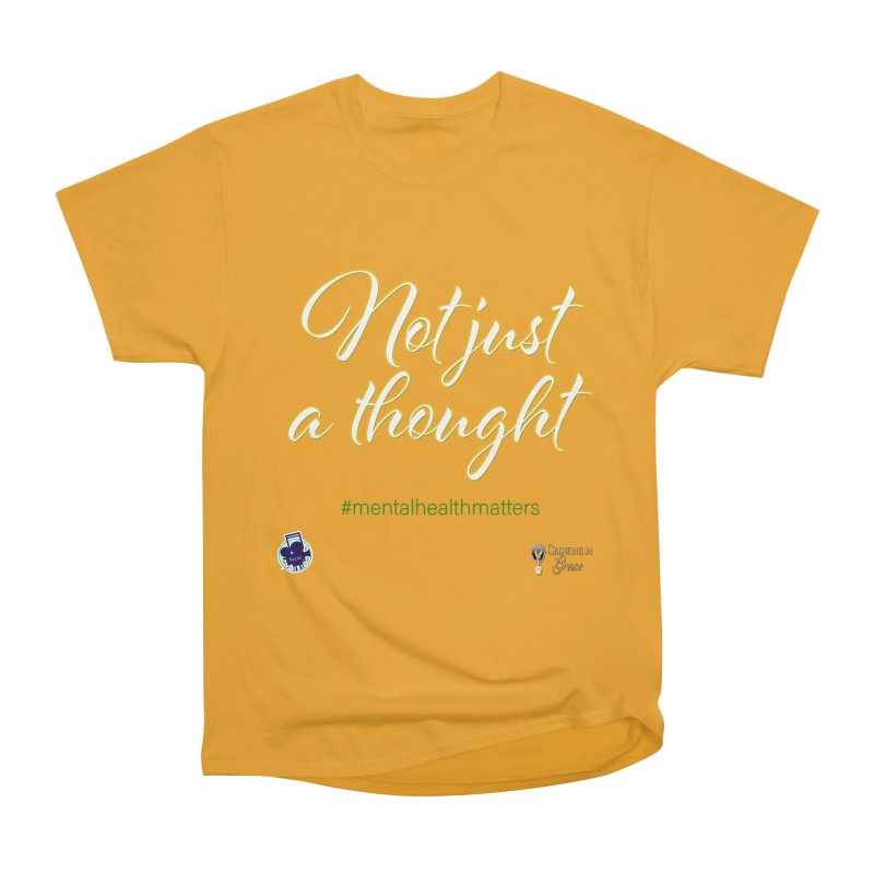 Not Just A Thought Women's Heavyweight Unisex T-Shirt by I'm Just Seyin' Shoppe