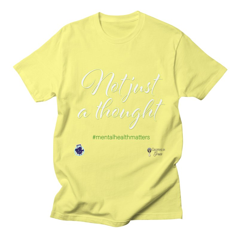 Not Just A Thought Women's Regular Unisex T-Shirt by I'm Just Seyin' Shoppe