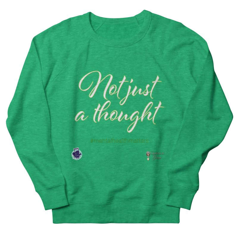 Not Just A Thought Women's Sweatshirt by I'm Just Seyin' Shoppe