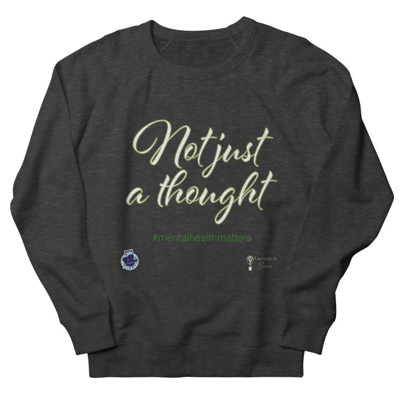Not Just A Thought Women's French Terry Sweatshirt by I'm Just Seyin' Shoppe