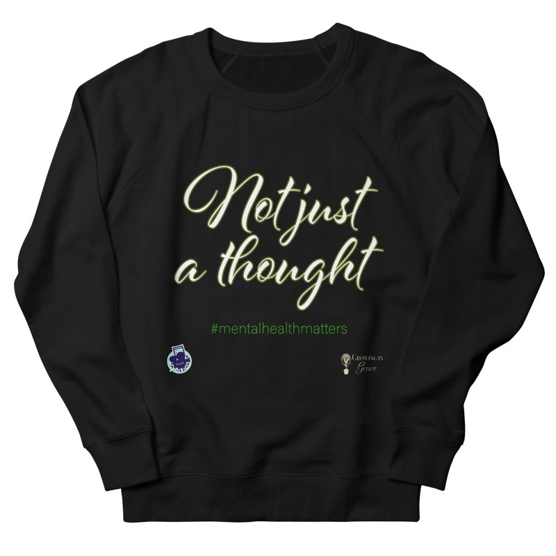 Not Just A Thought Men's French Terry Sweatshirt by I'm Just Seyin' Shoppe