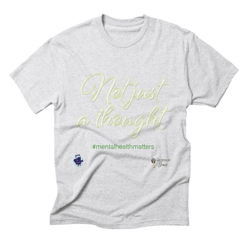 Not Just A Thought Men's Triblend T-Shirt by I'm Just Seyin' Shoppe
