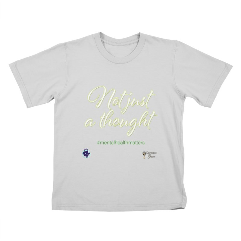 Not Just A Thought Kids T-Shirt by I'm Just Seyin' Shoppe