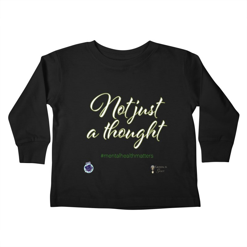 Not Just A Thought Kids Toddler Longsleeve T-Shirt by I'm Just Seyin' Shoppe