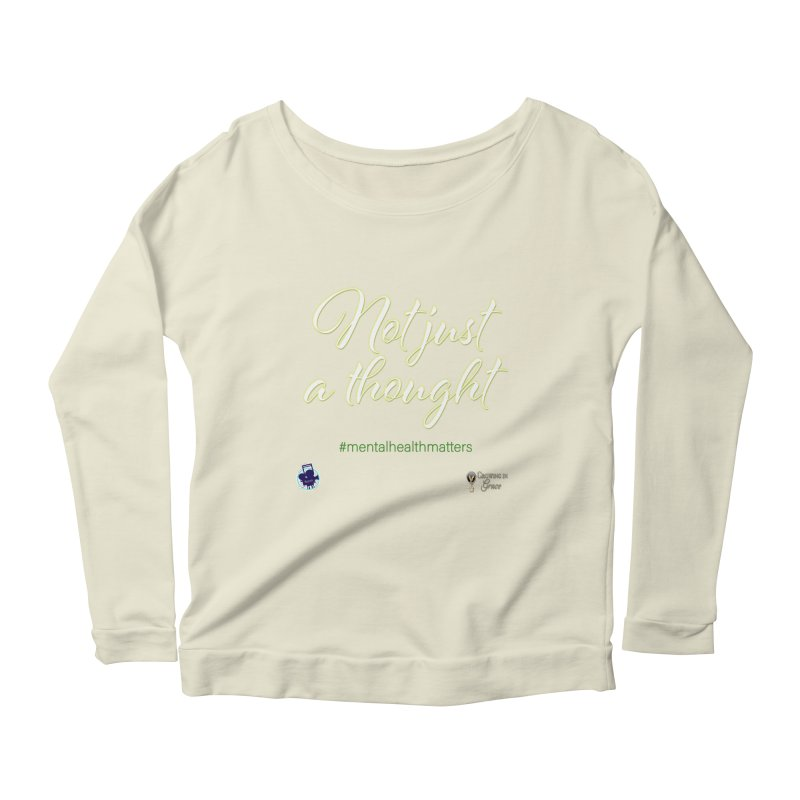 Not Just A Thought Women's Scoop Neck Longsleeve T-Shirt by I'm Just Seyin' Shoppe