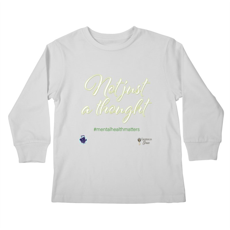 Not Just A Thought Kids Longsleeve T-Shirt by I'm Just Seyin' Shoppe