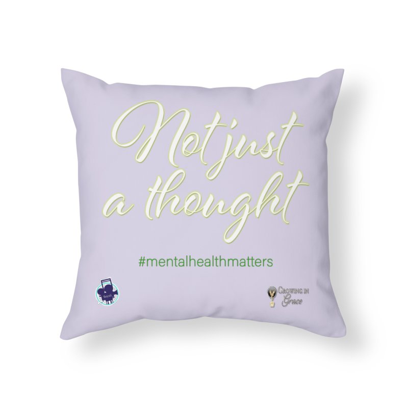 Not Just A Thought Home Throw Pillow by I'm Just Seyin' Shoppe