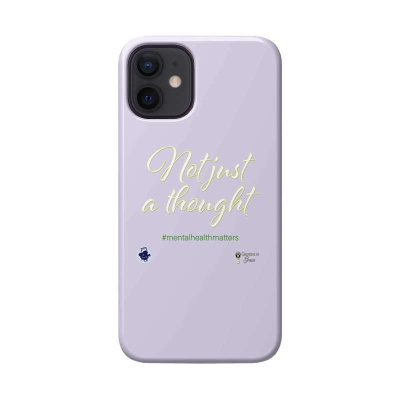 Not Just A Thought Accessories Phone Case by I'm Just Seyin' Shoppe