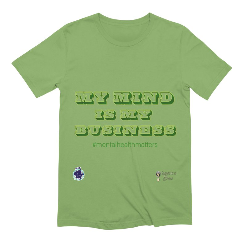 My Mind Is My Business Men's Extra Soft T-Shirt by I'm Just Seyin' Shoppe