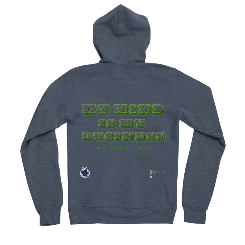 My Mind Is My Business Men's Sponge Fleece Zip-Up Hoody by I'm Just Seyin' Shoppe