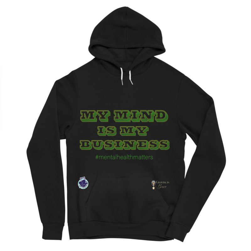 My Mind Is My Business Women's Sponge Fleece Pullover Hoody by I'm Just Seyin' Shoppe