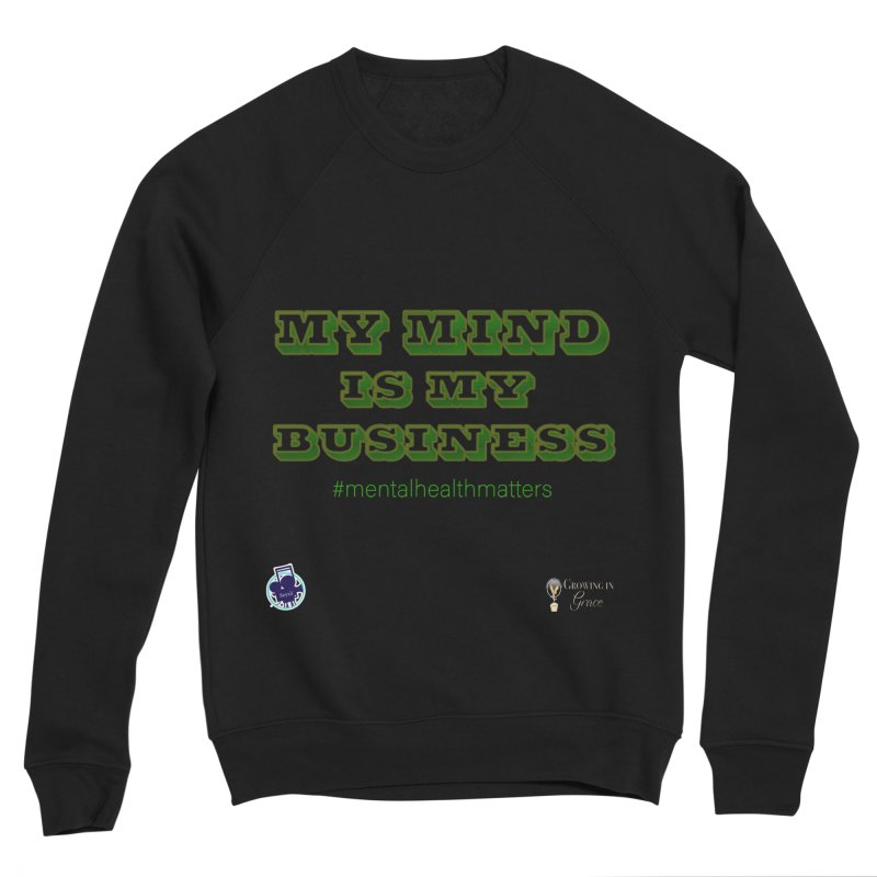 My Mind Is My Business Women's Sponge Fleece Sweatshirt by I'm Just Seyin' Shoppe