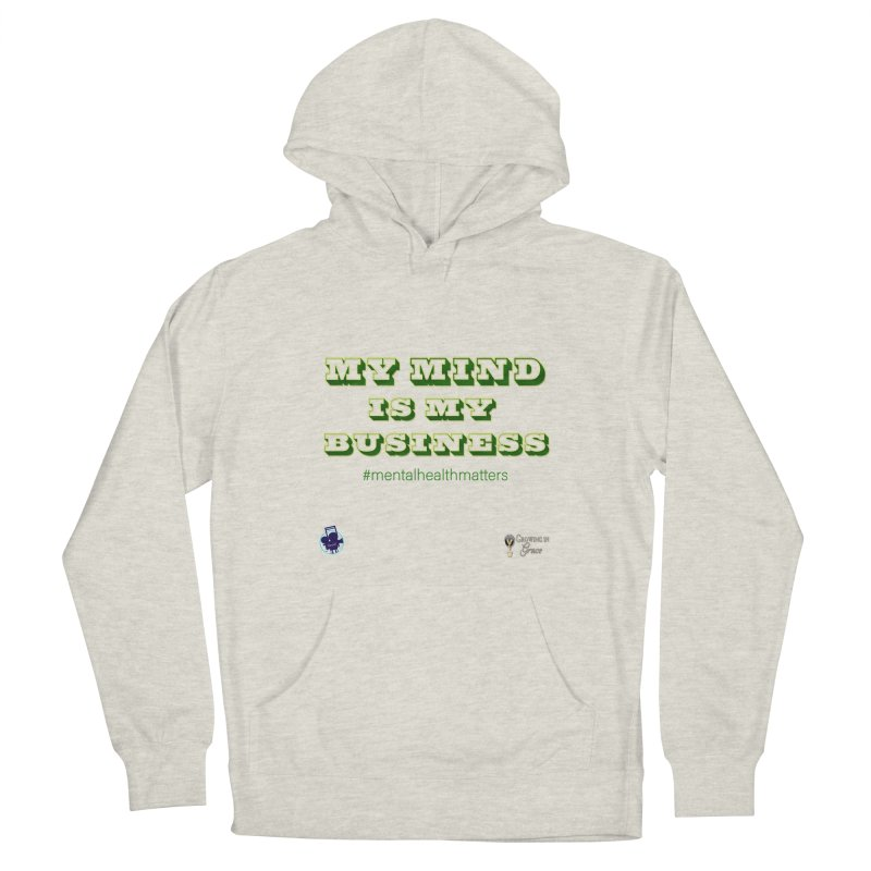 My Mind Is My Business Women's French Terry Pullover Hoody by I'm Just Seyin' Shoppe