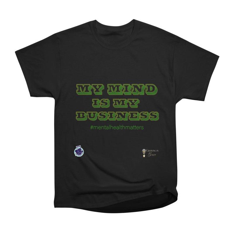 My Mind Is My Business Women's Heavyweight Unisex T-Shirt by I'm Just Seyin' Shoppe
