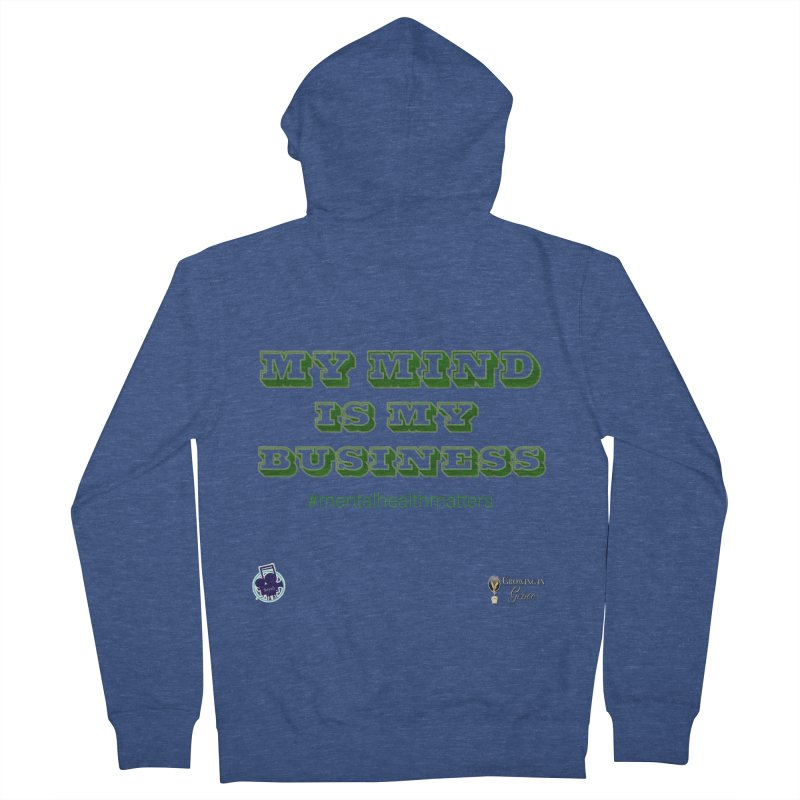 My Mind Is My Business Women's French Terry Zip-Up Hoody by I'm Just Seyin' Shoppe