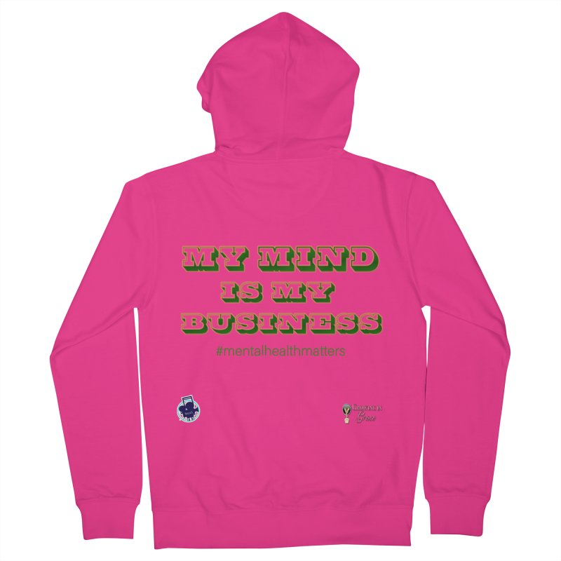 My Mind Is My Business Men's French Terry Zip-Up Hoody by I'm Just Seyin' Shoppe