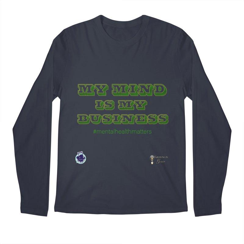 My Mind Is My Business Men's Regular Longsleeve T-Shirt by I'm Just Seyin' Shoppe