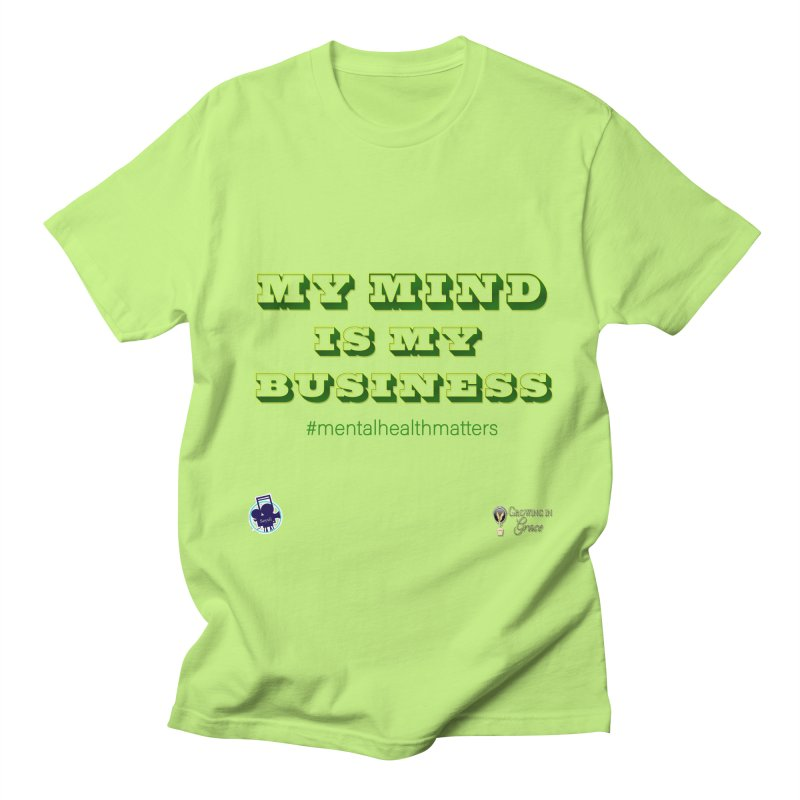 My Mind Is My Business Women's Regular Unisex T-Shirt by I'm Just Seyin' Shoppe