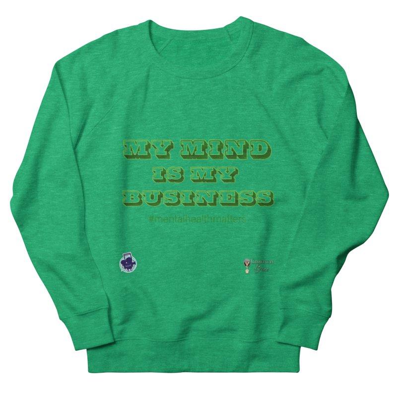 My Mind Is My Business Women's Sweatshirt by I'm Just Seyin' Shoppe
