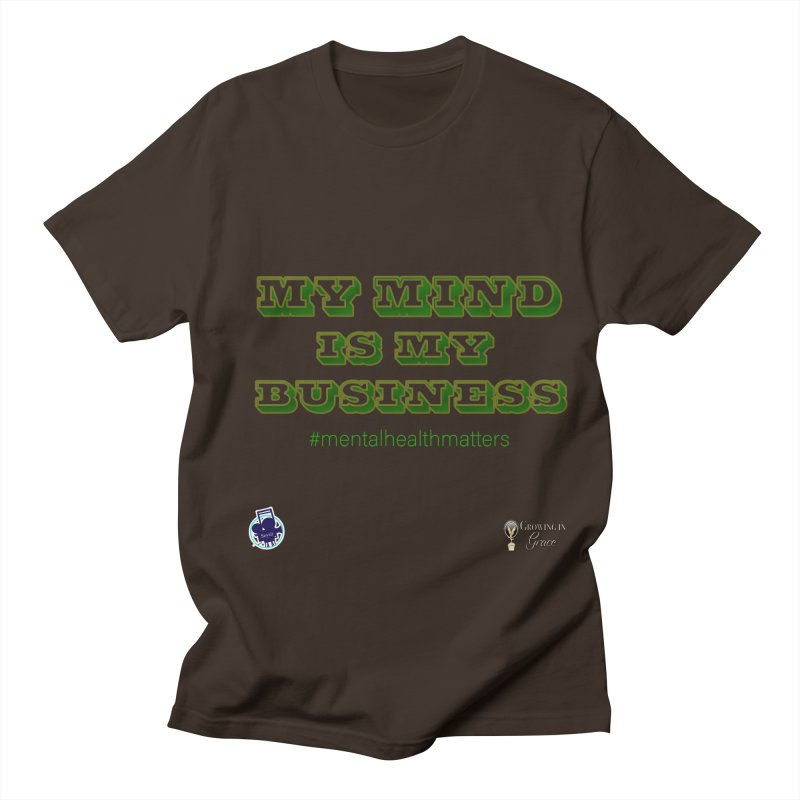 My Mind Is My Business Men's Regular T-Shirt by I'm Just Seyin' Shoppe