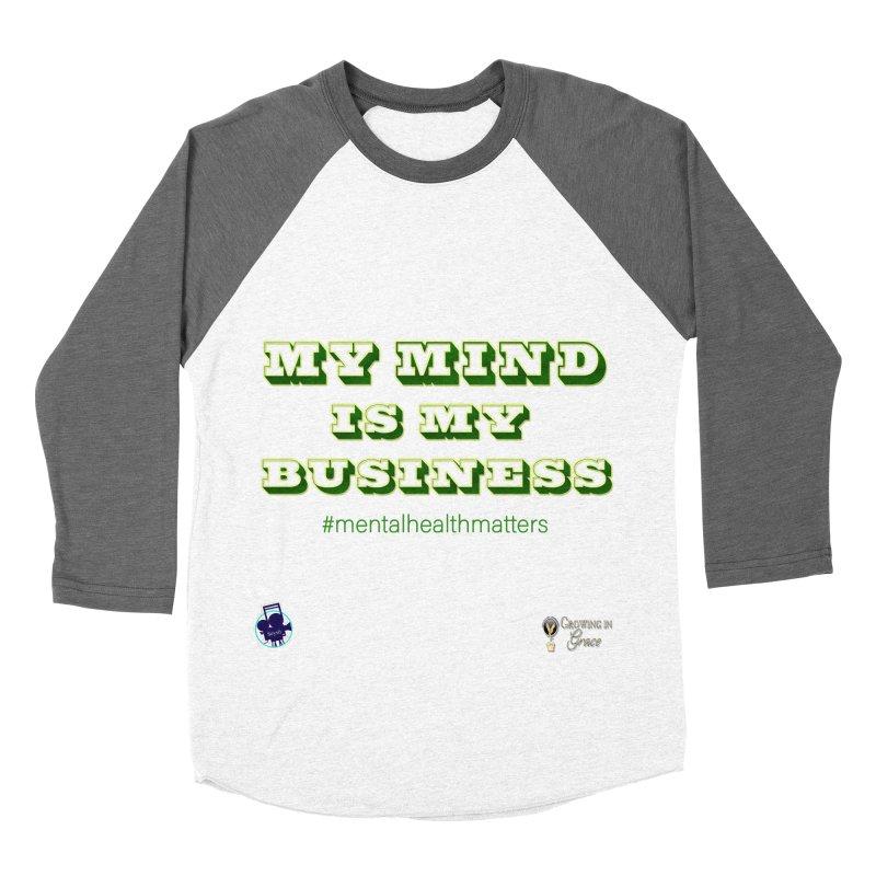 My Mind Is My Business Women's Longsleeve T-Shirt by I'm Just Seyin' Shoppe