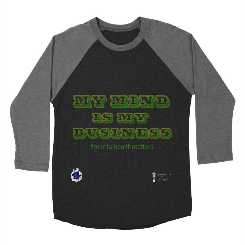 My Mind Is My Business Men's Baseball Triblend Longsleeve T-Shirt by I'm Just Seyin' Shoppe
