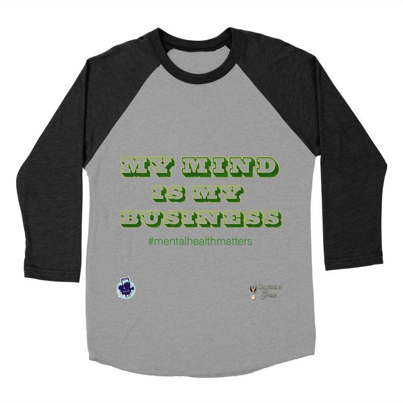 My Mind Is My Business Men's Baseball Triblend Longsleeve T-Shirt by I'm Just Seyin' Shoppe