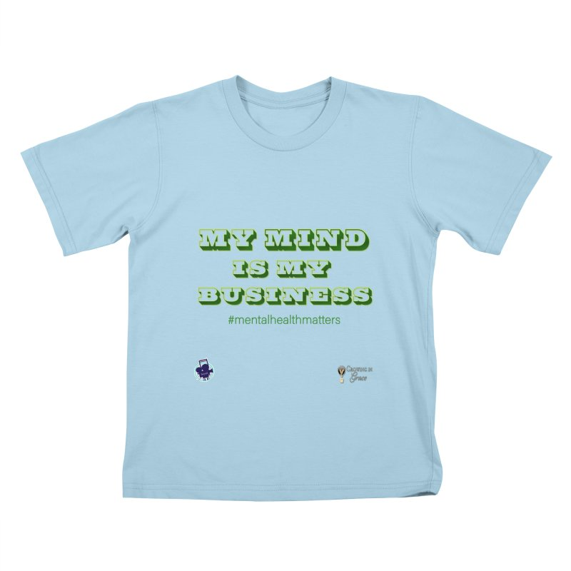 My Mind Is My Business Kids T-Shirt by I'm Just Seyin' Shoppe