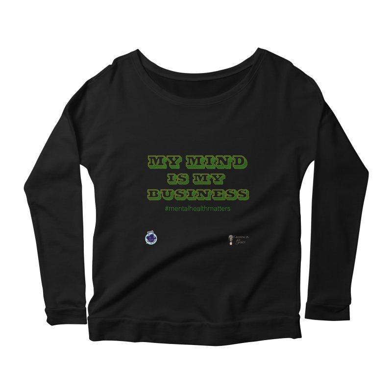 My Mind Is My Business Women's Scoop Neck Longsleeve T-Shirt by I'm Just Seyin' Shoppe
