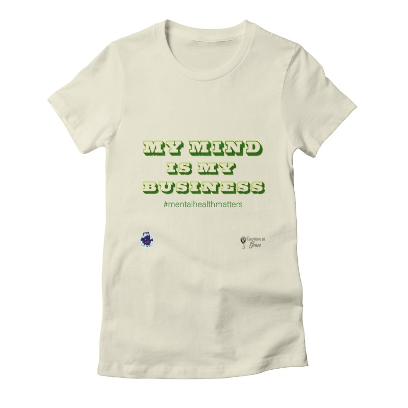 My Mind Is My Business Women's Fitted T-Shirt by I'm Just Seyin' Shoppe