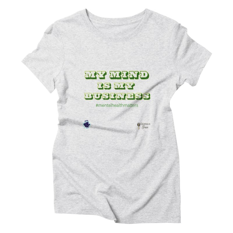 My Mind Is My Business Women's T-Shirt by I'm Just Seyin' Shoppe