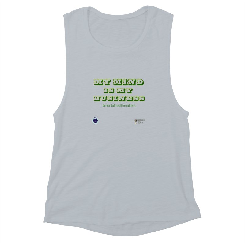 My Mind Is My Business Women's Muscle Tank by I'm Just Seyin' Shoppe
