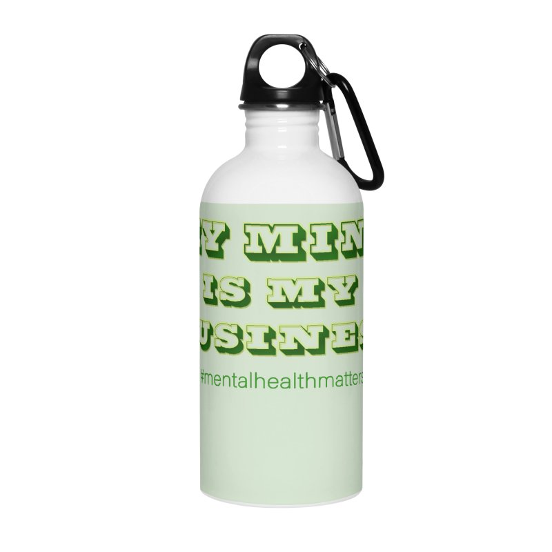 My Mind Is My Business Accessories Water Bottle by I'm Just Seyin' Shoppe
