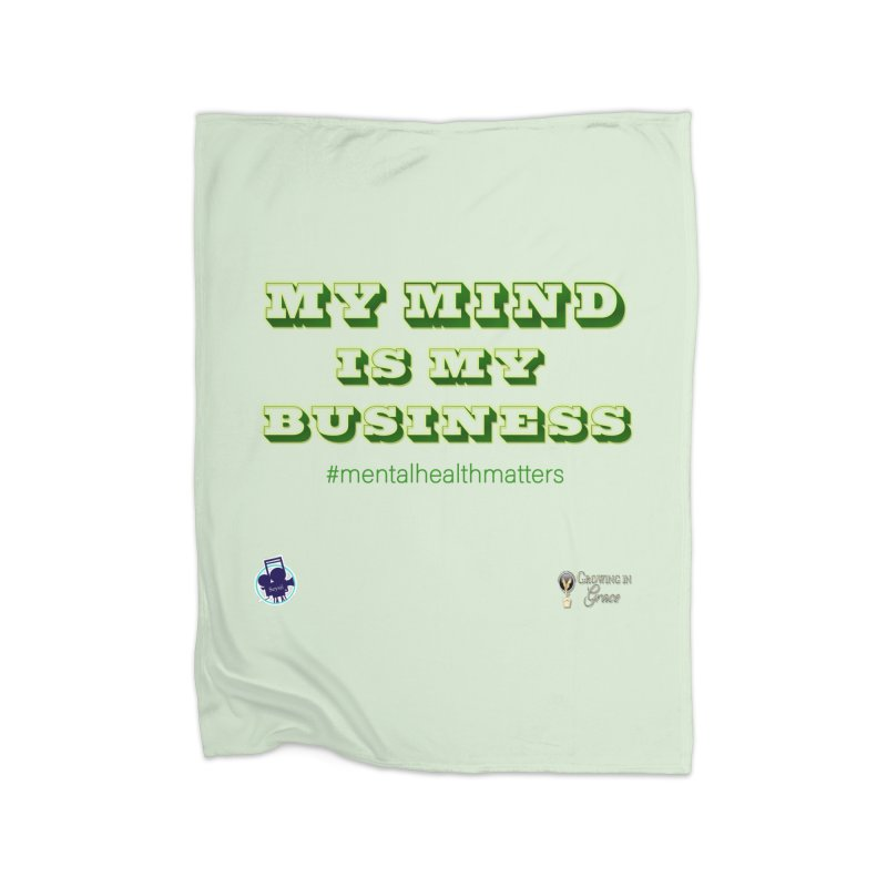 My Mind Is My Business Home Fleece Blanket Blanket by I'm Just Seyin' Shoppe