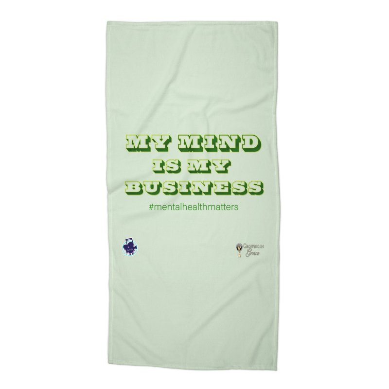 My Mind Is My Business Accessories Beach Towel by I'm Just Seyin' Shoppe