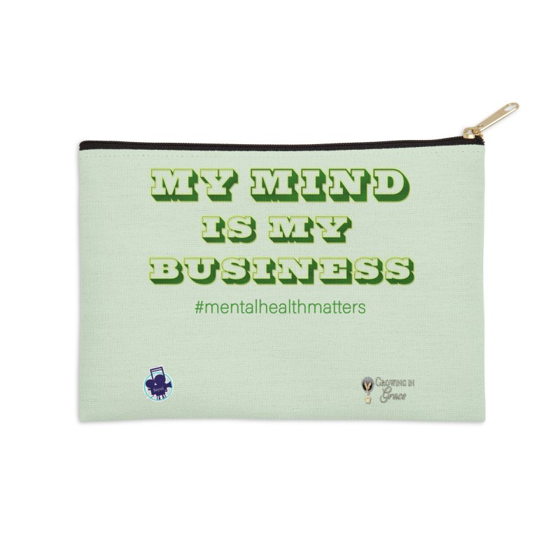My Mind Is My Business Accessories Zip Pouch by I'm Just Seyin' Shoppe