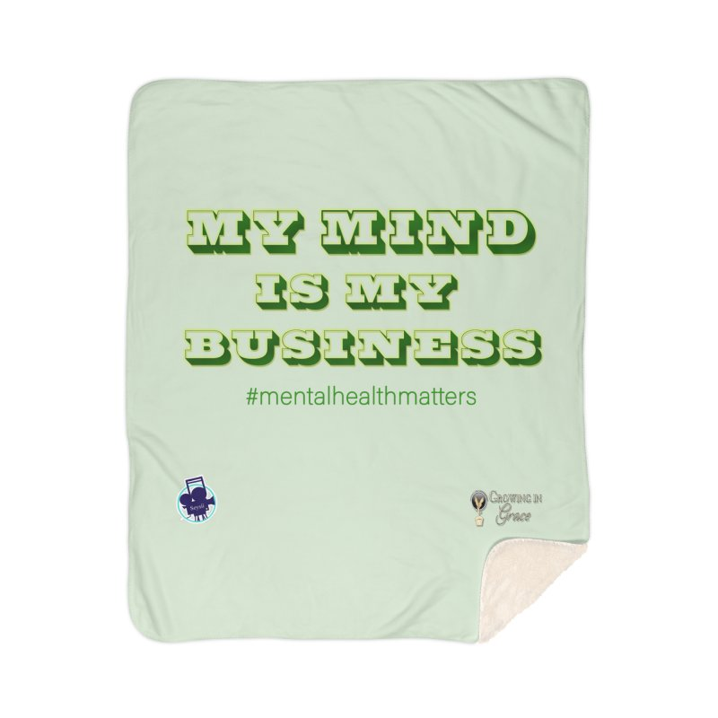 My Mind Is My Business Home Sherpa Blanket Blanket by I'm Just Seyin' Shoppe