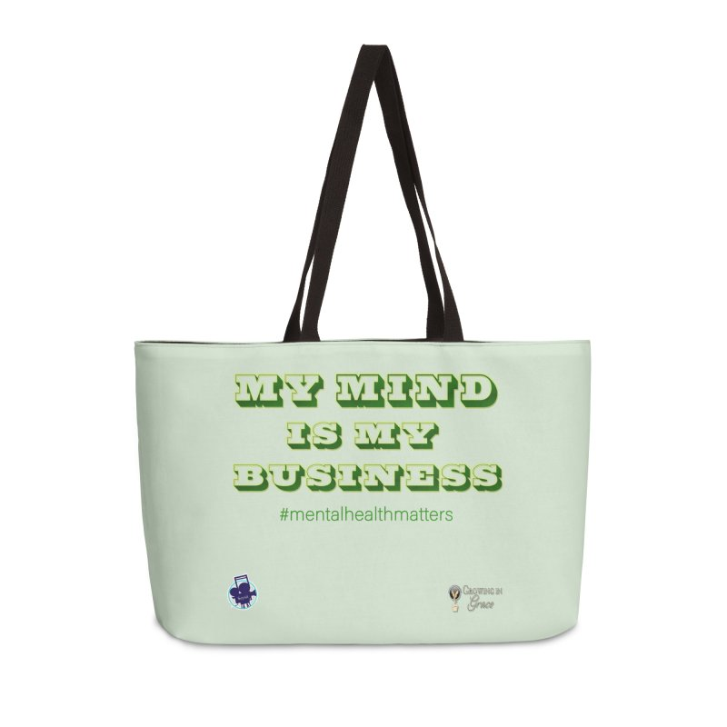 My Mind Is My Business Accessories Weekender Bag Bag by I'm Just Seyin' Shoppe