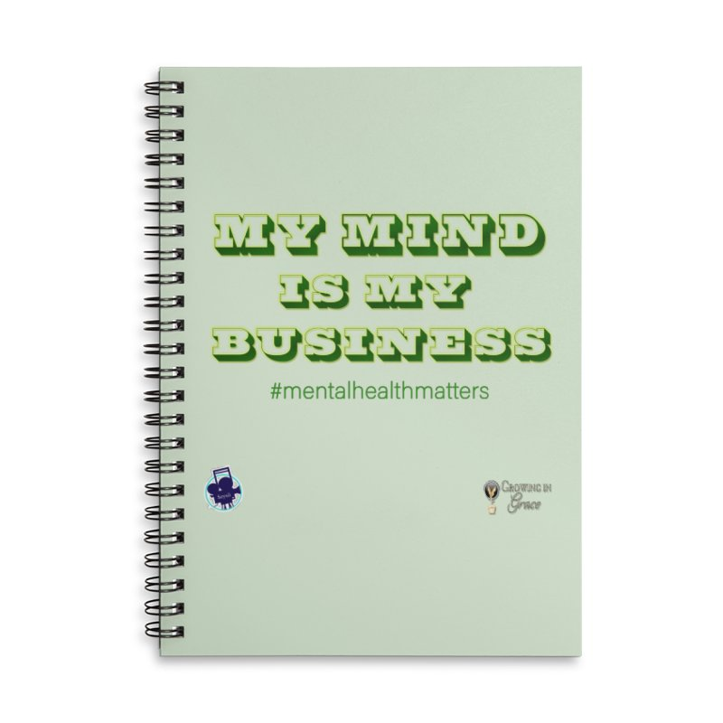 My Mind Is My Business Accessories Lined Spiral Notebook by I'm Just Seyin' Shoppe