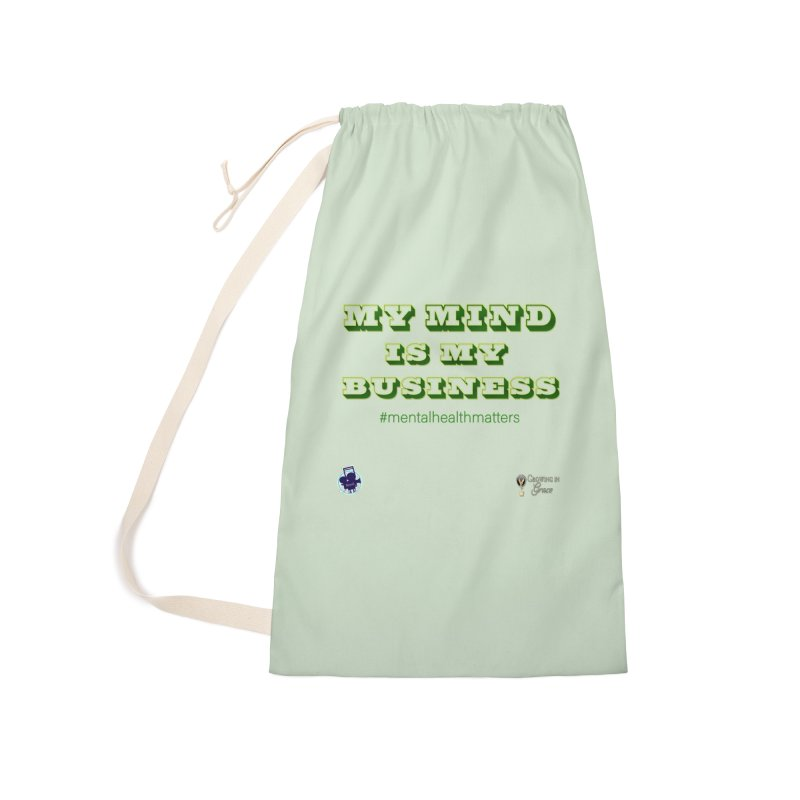 My Mind Is My Business Accessories Laundry Bag Bag by I'm Just Seyin' Shoppe
