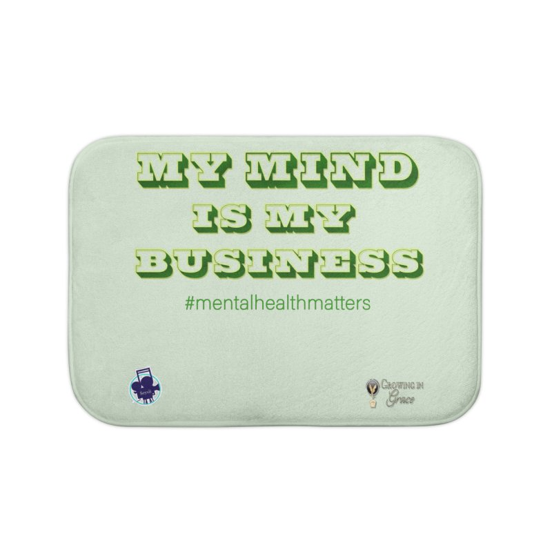 My Mind Is My Business Home Bath Mat by I'm Just Seyin' Shoppe