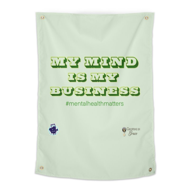 My Mind Is My Business Home Tapestry by I'm Just Seyin' Shoppe